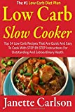 Low Carb Slow Cooker: Top 54 Low Carb Recipes That Are Quick And Easy To Cook With STEP-BY-STEP Instructions For Outstanding And Extraordinary Heath ... book,low carbohydrate,slow cooker recipes)