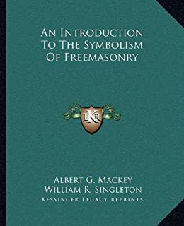 An Introduction to the Symbolism of Freemasonry