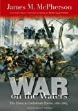 War on the Waters: The Union and Confederate Navies, 1861-1865 (The Littlefield History of the Civil War Era)