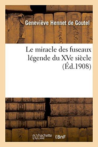 Le miracle des fuseaux légende du XVe siècle en 2 actes