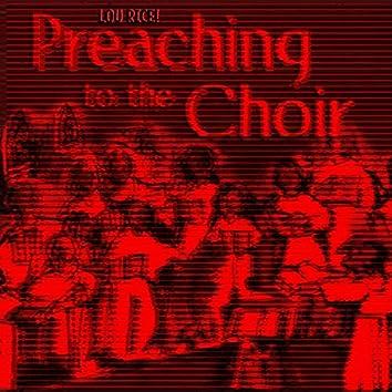 Preaching To The Choir!