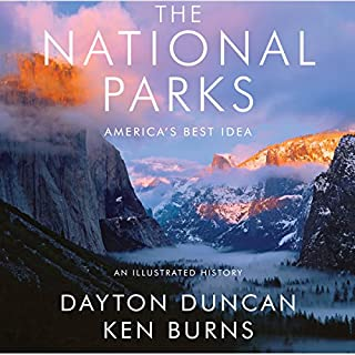 The National Parks     America's Best Idea              By:                                                                                                                                 Dayton Duncan,                                                                                        Ken Burns                               Narrated by:                                                                                                                                 Ken Burns                      Length: 15 hrs and 28 mins     345 ratings     Overall 4.6