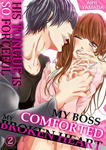 MY BOSS COMFORTED MY BROKEN HEART Vol.02 (TL Manga) (English Edition)