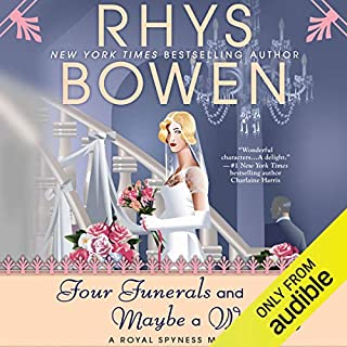 Four Funerals and Maybe a Wedding                   Written by:                                                                                                                                 Rhys Bowen                               Narrated by:                                                                                                                                 Jasmine Blackborow                      Length: 9 hrs and 36 mins     38 ratings     Overall 4.5