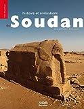 Histoire et civilisations du Soudan - De la Préhistoire à nos jours