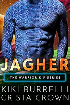 Jagher (The Kif Warriors Book 2) by [Kiki Burrelli, Crista Crown]