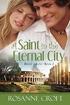 A Saint in the Eternal City (Believe in Love)