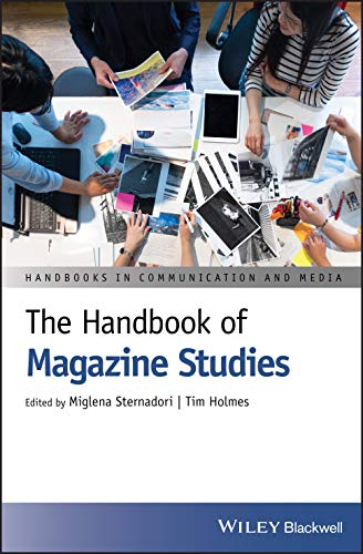 The Handbook of Magazine Studies (Handbooks in Communication and Media)