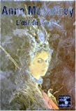 La Ballade de Pern. Autres mondes de Pern, tome 2 - L'Oeil du dragon