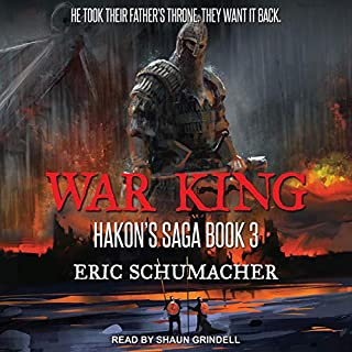 War King     Hakon's Saga, Book 3              By:                                                                                                                                 Eric Schumacher                               Narrated by:                                                                                                                                 Shaun Grindell                      Length: 10 hrs and 28 mins     Not rated yet     Overall 0.0