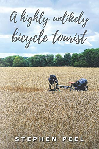 A highly unlikely bicycle tourist: An astonishing story about a 350-pound middle-aged, disabled, working-class husband and father and his thirst for adventure