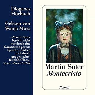 Montecristo                   Autor:                                                                                                                                 Martin Suter                               Sprecher:                                                                                                                                 Wanja Mues                      Spieldauer: 7 Std. und 31 Min.     825 Bewertungen     Gesamt 4,2