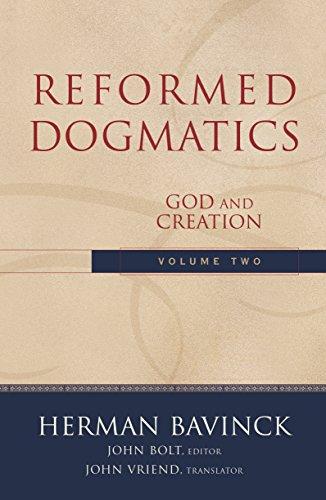 Reformed Dogmatics : Volume 2: God and Creation