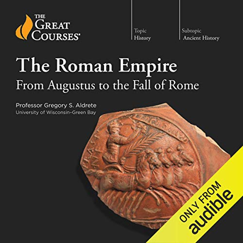 Couverture de The Roman Empire: From Augustus to the Fall of Rome