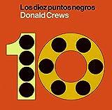 Diez puntos negros: Ten Black Dots (Spanish edition)