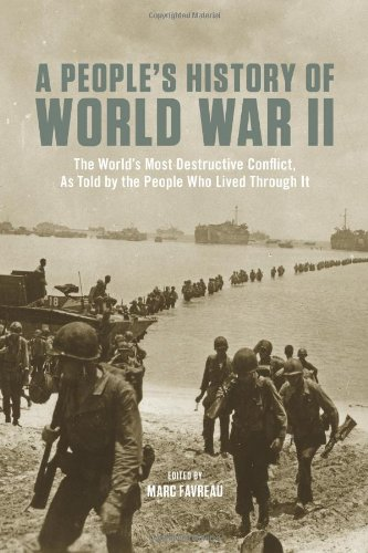Image of A People's History of World War II: The World's Most Destructive Conflict, As Told By the People Who Lived Through It (New Press People's History)