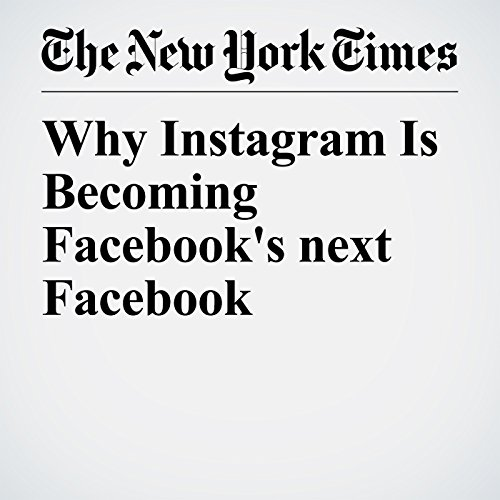 Why Instagram Is Becoming Facebook's next Facebook copertina