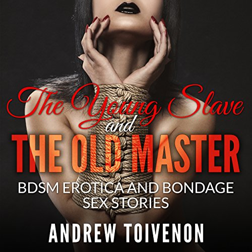 BDSM Erotica: The Young Slave and the Old Master audiobook cover art