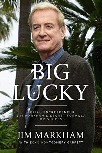 BIG LUCKY: Serial Entrepreneur Jim Markham
