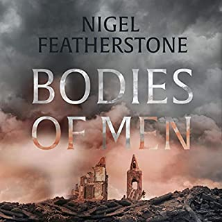 Bodies of Men                   By:                                                                                                                                 Nigel Featherstone                               Narrated by:                                                                                                                                 Stephen Phillips                      Length: 9 hrs and 13 mins     Not rated yet     Overall 0.0