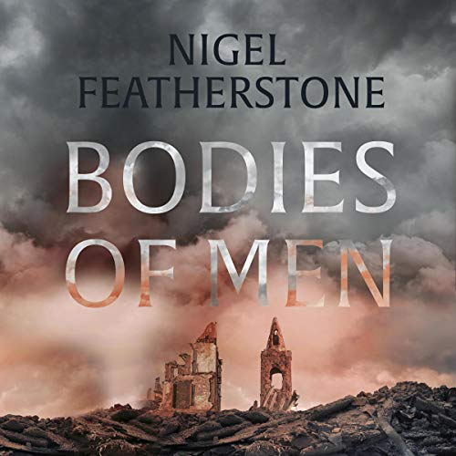 Bodies of Men                   By:                                                                                                                                 Nigel Featherstone                               Narrated by:                                                                                                                                 Stephen Phillips                      Length: 9 hrs and 13 mins     4 ratings     Overall 4.0