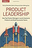 [1491960604] [9781491960608] Product Leadership: How Top Product Managers Launch Awesome Products and Build Successful Teams-Paperback