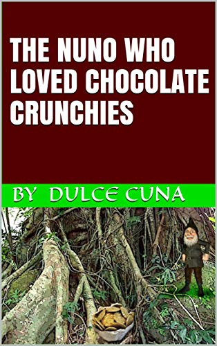 The Nuno Who Loved Chocolate Crunchies (English Edition)