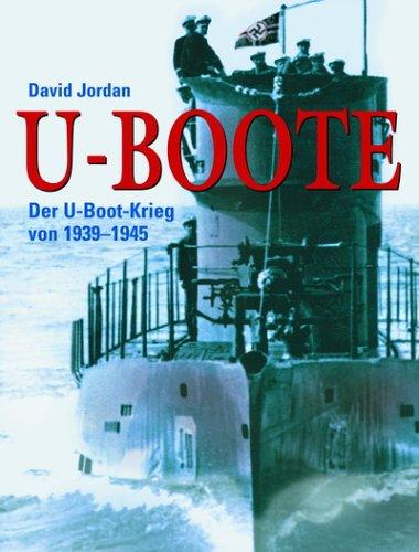 U-Boote: Der U-Boot-Krieg von 1939-1945