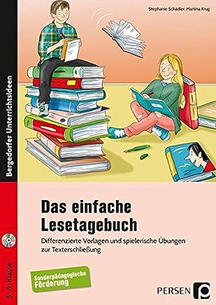 Das einfache Lesetagebuch: Differenzierte Vorlagen und spielerische Übungen zur Texterschließung - sonderpädagogische Förderung (5. bis 9. Klasse)