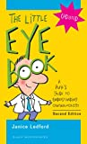 The Little Eye Book: A Pupil's Guide to Understanding Ophthalmology - Janice K. Ledford