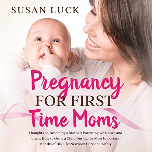 Pregnancy for First Time Moms cover art