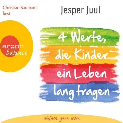 Vier Werte, die Kinder ein Leben lang tragen                   Autor:                                                                                                                                 Jesper Juul                               Sprecher:                                                                                                                                 Christian Baumann                      Spieldauer: 2 Std. und 29 Min.     205 Bewertungen     Gesamt 4,7