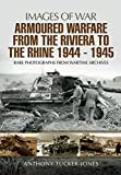 Armoured Warfare from the Riviera to the Rhine 1944 - 1945: Rare Photographs from Wartime Archives (Images of War)