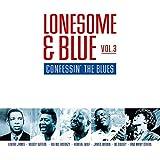 Lonesome & Blue Vol.3-Confessin' the Blues [Vinyl LP]