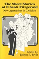 The Short Stories of F. Scott Fitzgerald: New Approaches in Criticism