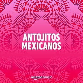 Antojitos mexicanos