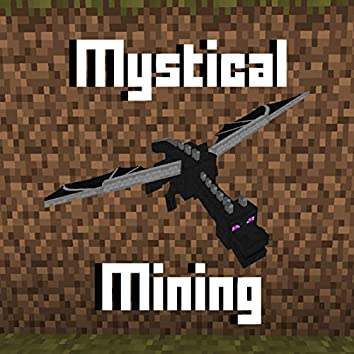 Mystical Mining