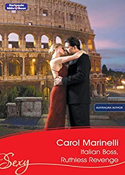 Italian Boss, Ruthless Revenge (In Bed with the Boss Book 11) by [Carol Marinelli]