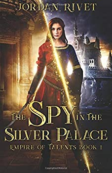 The Spy in the Silver Palace  Empire of Talents   Volume 1