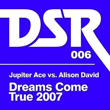Dreams Come True 2007 (Jupiter Ace vs. Alison David)