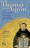 Summa contra gentiles: 5 Bde. - Thomas von Aquin