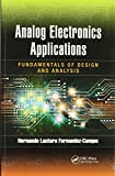 Analog Electronics Applications: Fundamentals of Design and Analysis
