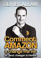 Comment Amazon a changé ma vie et peut changer la tienne