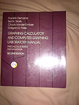 Graphing Calculator and Computer Graphing Laboratory Manual for Precalculus Mathematics, College Algebra and Trigonometry, College Algebra, Trigonomet 0201554364 Book Cover