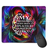 My Thoughts Have Been Replaced by Hamilton Lyrics Mouse Pad Gaming Non-Slip Rubber Mousepad, Working Or Game 8.6 X 7inch