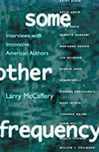 Some Other Frequency: Interviews with Innovative American Authors