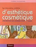 Le nouveau précis d'esthétique cosmétique - Préparation aux examens d'Etat