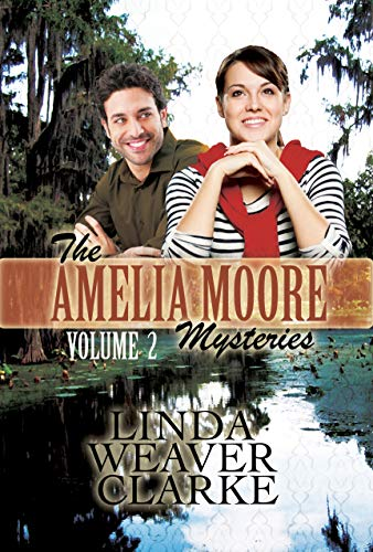 Amelia Moore Mysteries: Volume 2 by [Linda Weaver Clarke]