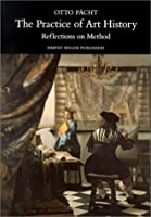 The Practice of Art History: Reflections on Method (Studies in Medieval and Early Renaissance Art History)