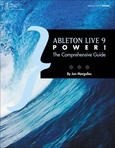 Ableton Live 9 Power Complete Guide